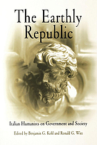 The earthly Republic : Italian humanists on government and society