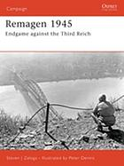 Remagen 1945 : endgame against the Third Reich