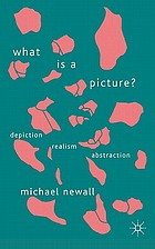 What is a Picture? : Depiction, Realism, Abstraction