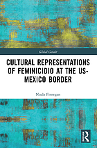 Cultural Representations of Feminicidio at the US-Mexico Border