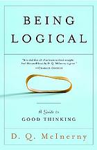 Being logical : a guide to good thinking