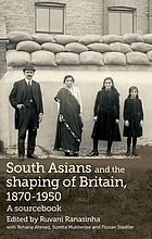 South Asians and the shaping of Britain, 1870-1950 : a sourcebook