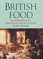 British food : an extraordinary thousand years of history