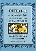 Pierre : a cautionary tale in five chapters and a prologue