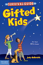 The survival guide for gifted kids : for ages 10 & under