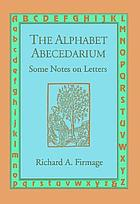 The alphabet abecedarium : some notes on letters