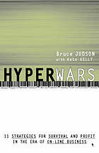 HyperWars : eleven strategies for survival and profit in the era of online business