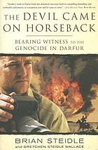 The devil came on horseback : bearing witness to the genocide in Darfur