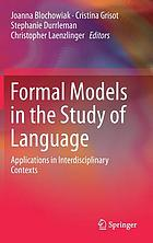 Formal models in the study of language : applications in interdisciplinary contexts