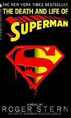 The death and life of Superman : a novel