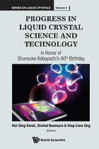 Progress in liquid crystal science and technology : in honor of Shunsuke Kobayashi's 80th birthday