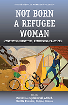 Not born a refugee woman : contesting identities, rethinking practices