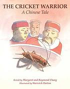 The cricket warrior : a chinese tale