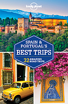 Lonely planet spain & portugal's best trips.