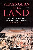 Strangers in the land : the rise and decline of the British Indian Empire