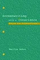 Screenwriting with a conscience : ethics for screenwriters