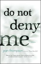 Do not deny me : stories