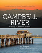 Campbell River : gateway to the Inside Passage : including Strathcona, the Discovery Islands and the mainland inlets