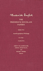 The Frederick Douglass papers/ Ser. 2, Autobiographical writings. Vol. 1, Narrative.