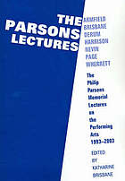 The Parsons lectures : the Philip Parsons memorial lectures on the performing arts 1993-2003