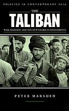 The Taliban : war, religion and the new order in Afghanistan