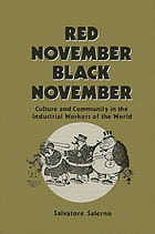 Red November, black November : culture and community in the Industrial Workers of the World