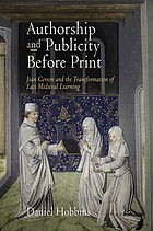 Authorship and publicity before print : Jean Gerson and the transformation of late medieval learning