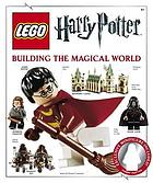 LEGO Harry Potter : building the magical world