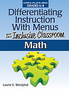 Differentiating instruction with menus for the inclusive classroom. Math (lower and on-level menus grades 6-8)