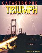 Catastrophe to triumph : bridges of the Tacoma Narrows