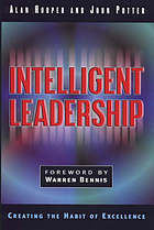 Intelligent leadership : creating the habit of excellence