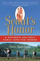 Scout's honor : a father's unlikely foray into the woods