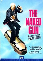 The Naked gun : from the files of Police squad!