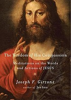 The wisdom of His compassion : meditations on the words and actions of Jesus