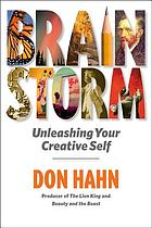 Brain storm : unleashing your creative self