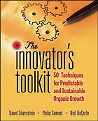 The innovator's toolkit : 50+ techniques for predictable and sustainable organic growth