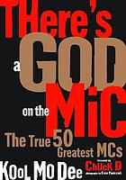 There's a god on the mic : the true 50 greatest MCs