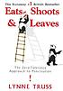 Eats, shoots & leaves : the zero tolerance approach... by  Lynne Truss