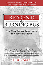 Beyond the burning bus : the civil rights revolution in a southern town