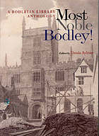 Most noble Bodley! : a Bodleian Library anthology