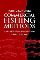 Commercial fishing methods : an introduction to vessels and gears