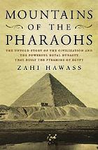 Mountains of the pharaohs : a history of the pyramids of Egypt