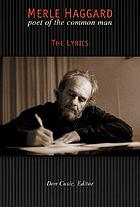 Merle Haggard : poet of the common man : songs and lyrics