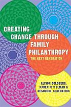 Creating change through family philanthropy : the next generation