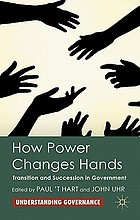 How power changes hands : transition and succession in government