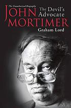 John Mortimer : the devil's advocate : the unauthorised biography