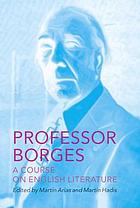Professor Borges : a course on English literature