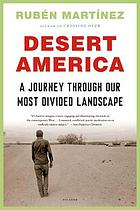 Desert America : a journey through our most divided landscape