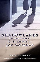 Shadowlands : the true story of C.S. Lewis and Joy Davidman