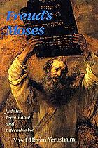 Freud's Moses : Judaism terminable and interminable